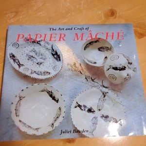 The Art and Craft of Paper Mache